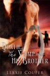 Death, The Vamp and His Brother - Lexxie Couper