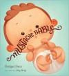 Mustache Baby - Bridget Heos, Joy Ang