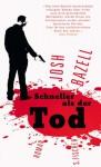 Schneller als der Tod - Josh Bazell, Malte Krutzsch