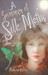 A Summer of Silk Moths - Margaret Willey