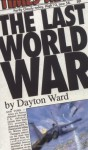 The Last World War - Dayton Ward