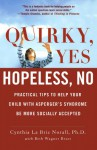 Quirky, Yes---Hopeless, No: Practical Tips to Help Your Child with Asperger's Syndrome Be More Socially Accepted - Cynthia La Brie Norall, Beth Wagner Brust