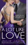A Lot Like Love (FBI, #2) - Julie James