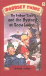 The Bobbsey Twins and the Mystery at Snow Lodge - Laura Lee Hope
