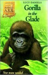 Gorilla in the Glade - Lucy Daniels
