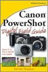 Canon PowerShot Digital Field Guide - Michael Guncheon