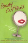 Body Outlaws: Rewriting the Rules of Beauty and Body Image - Ophira Edut, Rebecca Walker