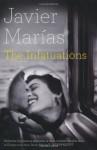 The Infatuations - Javier Marías, Margaret Jull Costa