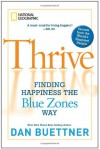 Thrive: Finding Happiness the Blue Zones Way - Dan Buettner