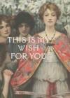 This is My Wish for You - Mini - Welleran Poltarnees, Welleran Poltarnees