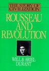 Rousseau and Revolution - Will Durant, Ariel Durant