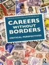 Careers Without Borders: Critical Perspectives - Cristina Reis, Yehuda Baruch