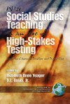 Wise Social Studies in an Age of High-Stakes Testing: Essays on Classroom Practices and Possibilities (PB) - Elizabeth Anne Yeager, O.L. Davis Jr.