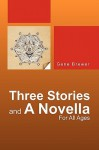 Three Stories and a Novella - Gene Brewer