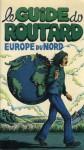 Le guide du routard : Europe du Nord - Philippe Gloaguen, Michel Duval