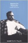 Nietzsche: l'apolide dell'esistenza - Massimo Fini