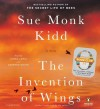The Invention of Wings: A Novel by Kidd, Sue Monk (2014) Audio CD - Sue Monk Kidd