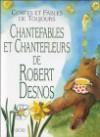 Chantefables Et Chantefleurs - Robert Desnos, Laura Guéry, Julie Wendling