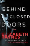 Behind Closed Doors (Turtleback School & Library Binding Edition) (Briarstone) - Elizabeth Haynes