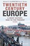 Twentieth-Century Europe: A Brief History, 1900 to the Present - Michael D. Richards, Paul R. Waibel