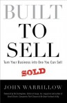 Built to Sell: Turn Your Business Into One You Can Sell - John Warrillow, Bo Burlingham