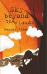 Sky Beyond the Clouds - Deepak Rana