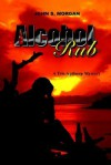 Alcohol Rub: A Tris Apthorp Mystery - John S. Morgan