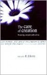 The Care of Creation: Focusing Concern and Action - R.J. Berry