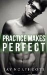 Practice Makes Perfect (Housemates) (Volume 3) - Jay Northcote