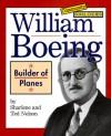 William Boeing: Builder Of Planes - Sharlene Nelson, Ted Nelson