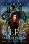 Hera, Queen of Mortals - T.D. Thomas