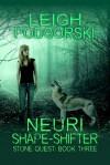 Neuri Shape-Shifter - Leigh Podgorski