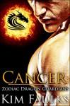 Cancer (Zodiac Dragon Guardians Book 3) - Kim Faulks, Jacqueline Sweet, Angela Kelly