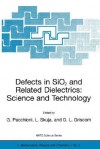Defects in SiO2 and Related Dielectrics: Science and Technology (Nato Science Series II: Mathematics, Physics and Chemistry, Volume 2) (NATO Science Series II: Mathematics, Physics and Chemistry) - Gianfranco Pacchioni, David L. Griscom, Linards Skuja