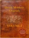 Drunk Monkeys Originals: Volume One (Drunk Monkeys Originals #1) - Matthew Guerruckey, Susan Barth, SC Stuckey, Lawrence Von Haelstrom, Jeanne Scroggs, Nathan Alan Schwartz, María Cristina Mata