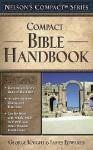 Nelson's Compact Series: Compact Bible Handbook - George Wilson Knight