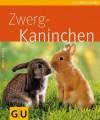 Zwergkaninchen (German Edition) - Monika Wegler