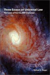 Three essays on universal law: The laws of Karma, will, and love - Michael A. Singer