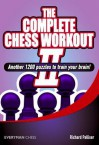 The Complete Chess Workout 2: Another 1200 Puzzles to Train Your Brain - Richard Palliser