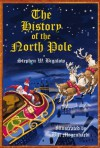 The History of the North Pole - Stephen W. Bigalow