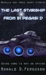 The Last Starship from 51 Pegasi D - Ronald D. Ferguson