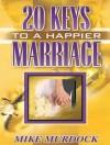Twenty Keys To A Happier Marriage - Mike Murdock