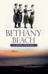 Bethany Beach (DE): A Brief History - Michael Morgan