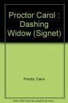 A Dashing Widow - Carol Proctor