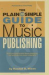 The Plain & Simple Guide to Music Publishing: Foreword by Tom Petty (Book) - Randall Wixen, Tom Petty