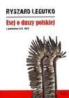 Esej o duszy polskiej - Ryszard Legutko