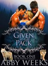 Given to the Pack: Wolf Shifter Menage (The Wolfpack Trilogy Book 1) - Abby Weeks