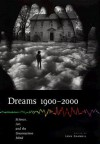Dreams 1900 2000: Science, Art, and the Unconscious Mind - Lynn Gamwell