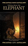 Talking About the Elephant: An Anthology of Neopagan Perspectives on Cultural Appropriation - Lupa