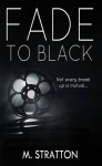 Fade to Black - M. Stratton